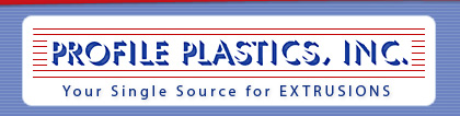 Profile Plastics, Inc. - Your Single Source for EXTRUSIONS